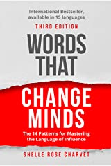 Words That Change Minds: The 14 Patterns for Mastering the Language of Influence Kindle Edition