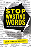 Stop Wasting Words: Leading Through Conscious Communication