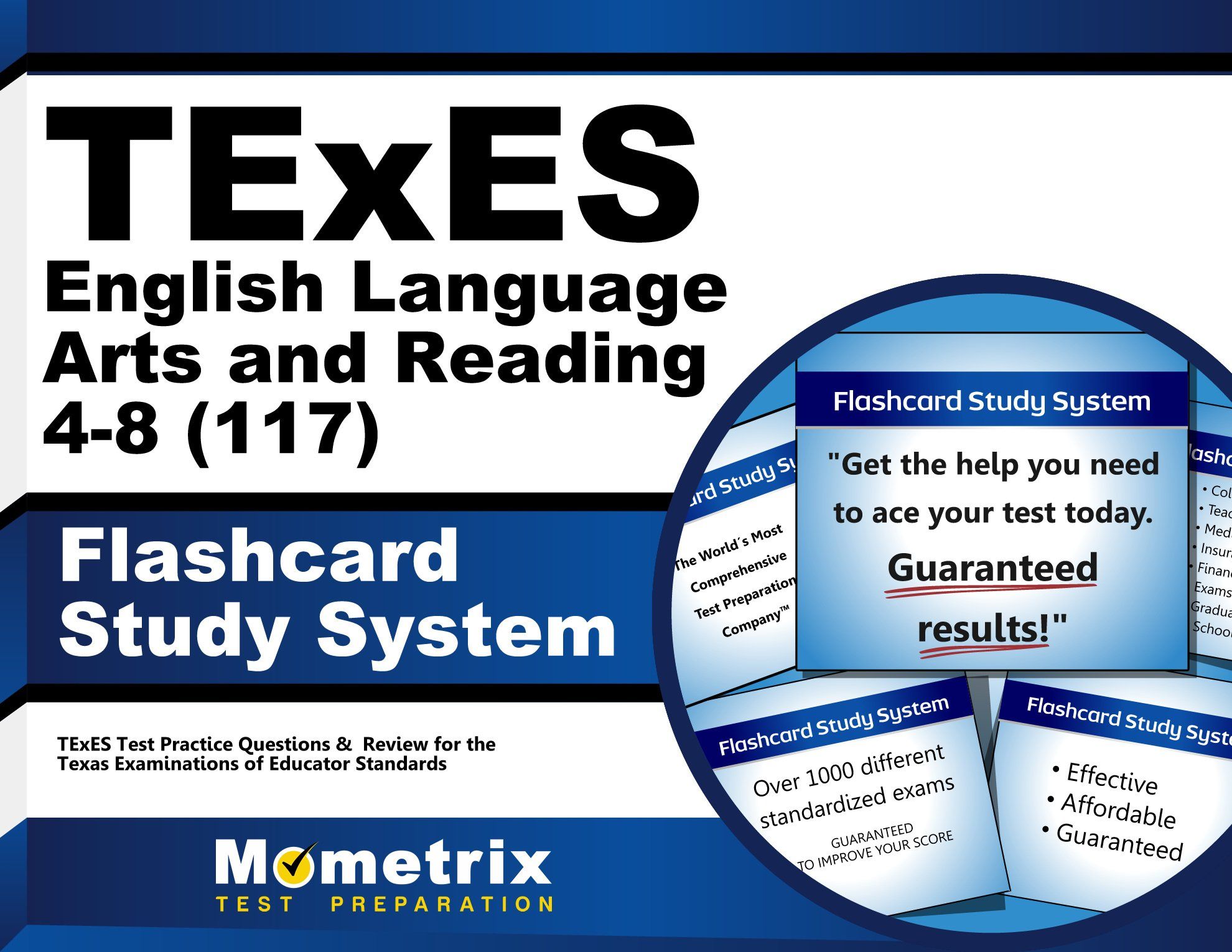 TExES English Language Arts and Reading 4-8 (117) Flashcard Study System: TExES Test Practice Questions & Review for the Texas Examinations of Educator Standards (Cards)