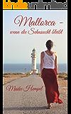 Mallorca — wenn die Sehnsucht bleibt