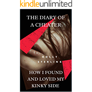 The Diary of a Cheater: How I Found and Loved My Kinky Side