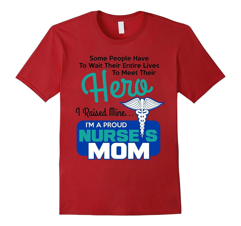 Im A Proud Nurses Mom Nursing Shirt For Mothers Nurse Hero-TH