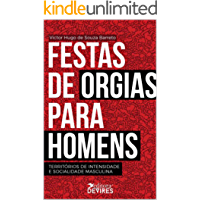 Festas de orgias para homens: territórios de intensidade e socialidade masculina