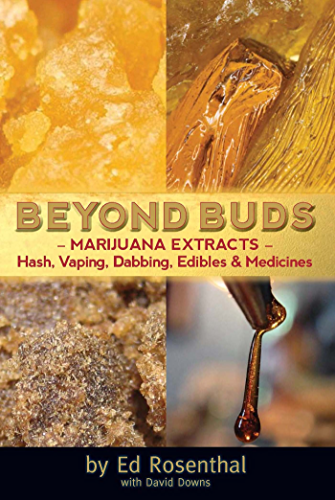 Beyond Buds: Marijuana Extracts—Hash, Vaping, Dabbing, Edibles and Medicines (English Edition)