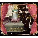 Quien hay debajo de la cama? (Spanish Edition)