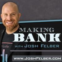 Making Bank TV - Josh Felber