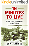19 Minutes to Live - Helicopter Combat in Vietnam