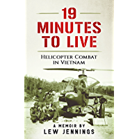 19 Minutes to Live - Helicopter Combat in Vietnam (English Edition)