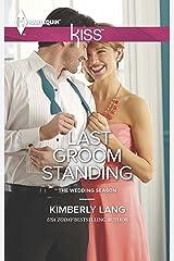 Last Groom Standing (The Wedding Season Book 4) Kindle Edition