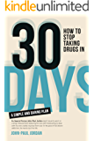 How to Stop Taking Drugs in 30 Days: A Simple and Daring Plan