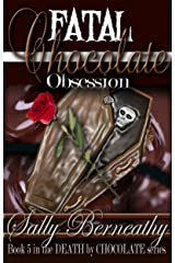 Fatal Chocolate Obsession (Death by Chocolate Book 5) Kindle Edition