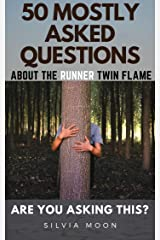 Are You Asking This?: 50 MOSTLY ASKED QUESTIONS ABOUT THE RUNNER TWIN FLAME (The Runner Twin Flame Experience Book 2) Kindle Edition