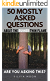 Are You Asking This?: 50 MOSTLY ASKED QUESTIONS ABOUT THE RUNNER TWIN FLAME (The Runner Twin Flame Experience Book 2)