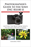 Photographer's Guide to the Sony DSC-RX100 II (English Edition)