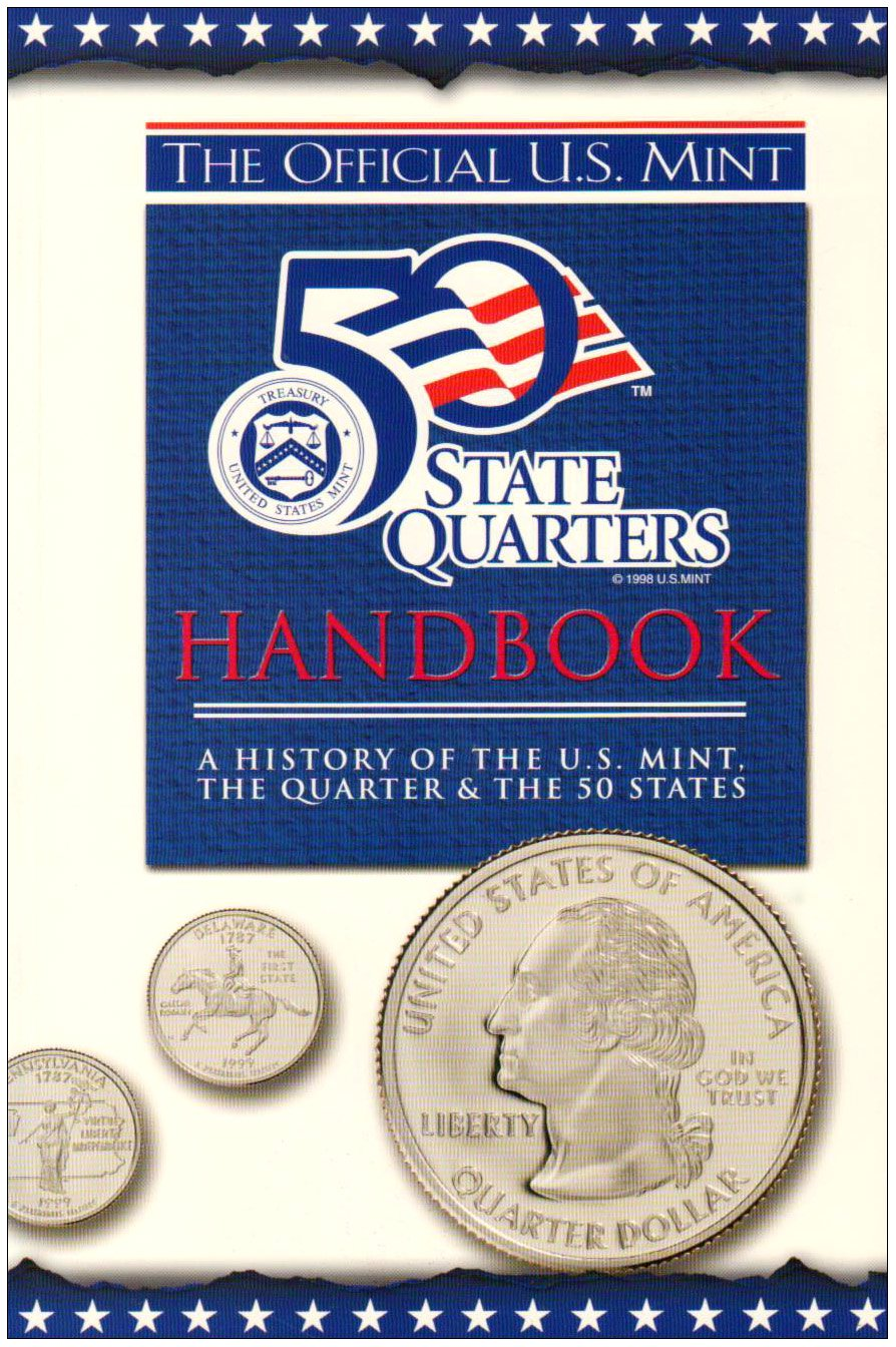 The Official United States Mint 50 State Quarters Handbook: A History of the Mint, the Quarter & the 50 States