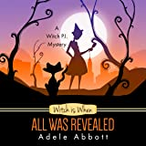 Witch Is When All Was Revealed: A Witch P.I. Mystery, Book 12
