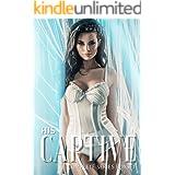 His Captive Complete Series Boxset: A Dark Mafia Romance