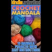 Crochet Mandala: 15 Mandala Projects With Easy Instructions: (Crochet Patterns, Crochet Stitches, Crochet Book) (English Edition)