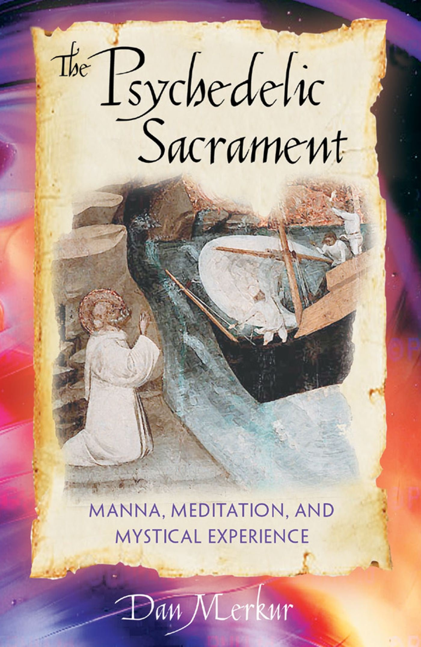 The Psychedelic Sacrament: Manna, Meditation, and Mystical Experience (Inglese) Copertina flessibile – 27 set 2001 Daniel Merkur Park Street Pr 089281862X BODY