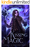 Kissing Magic (Portals to Whyland Book 2)