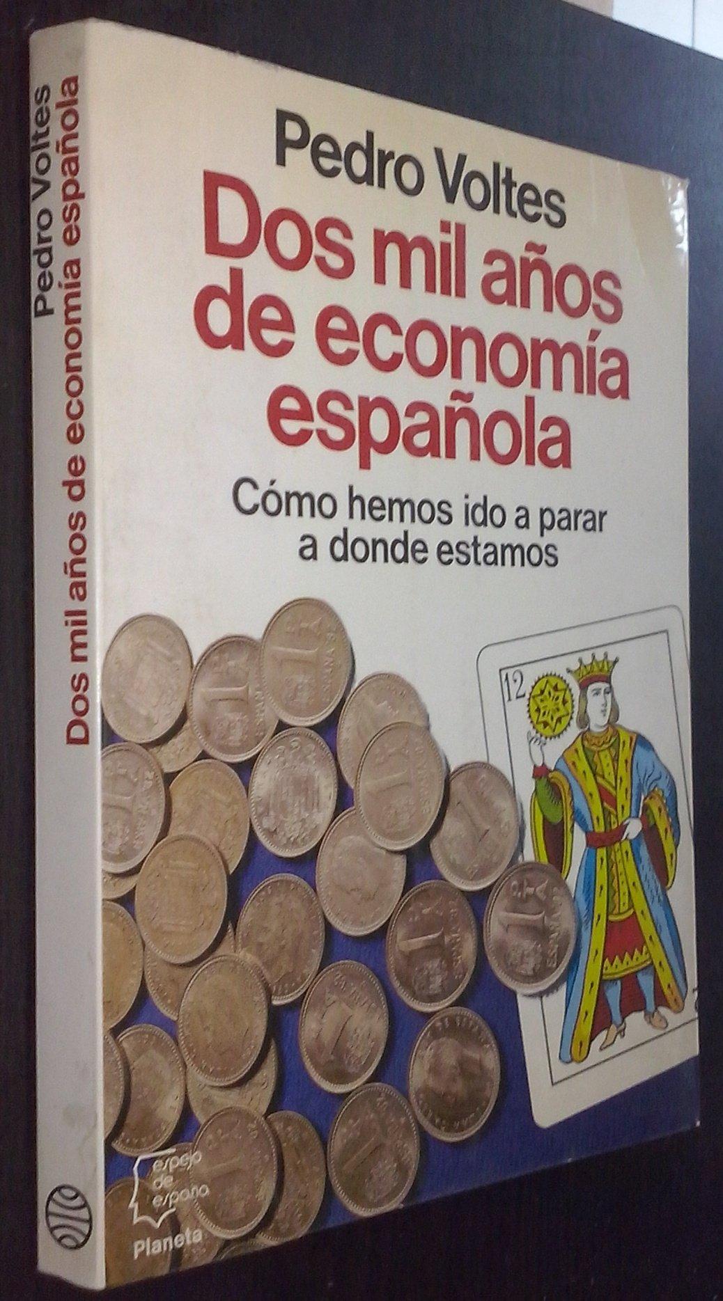 Dos mil años de economia española (Espejo de España): Amazon.es: Voltes Bou, Pedro: Libros