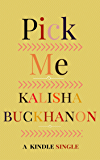 Pick Me (Kindle Single)