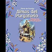 Diario de Oración Almas del Purgatorio: Historias de las Almas del Purgatorio (Spanish Edition)