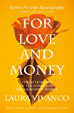 For Love and Money: The Literary Art of the Harlequin Mills & Boon Romance (Genre Fiction Monographs)
