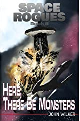 Here There Be Monsters (Space Rogues Book 8) Kindle Edition