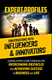 Expert Profiles Volume 12: Conversations with Influencers & Innovators