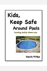 Kids, Keep Safe Around Swimming Pools Kindle Edition