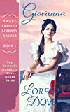 Giovanna: The Cowboy's Calabrese Mail Order Bride (Sweet Land of Liberty Brides Book 1)