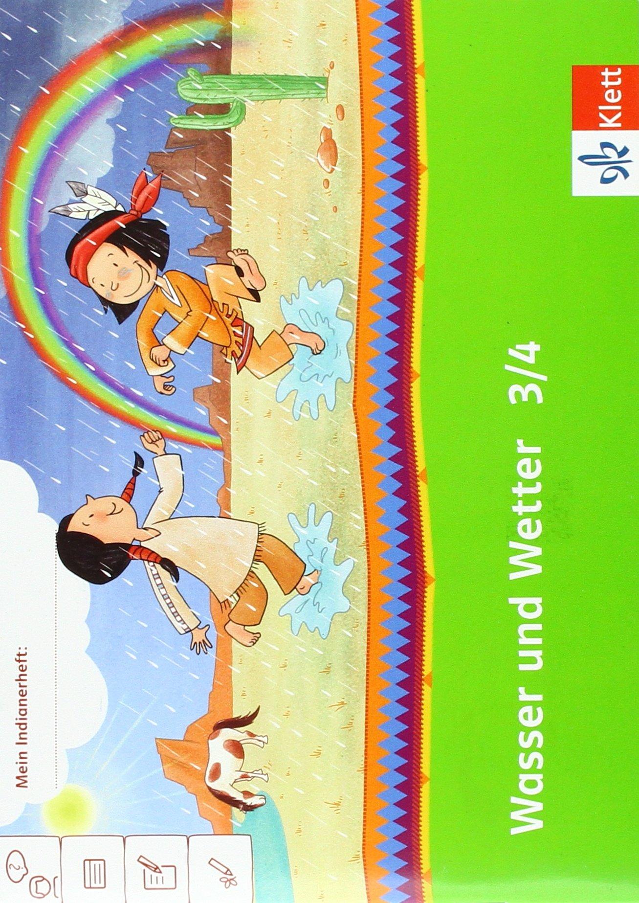 Wasser und Wetter 3/4: Arbeitsheft Klasse 3/4 (Mein Indianerheft)