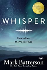 Whisper: How to Hear the Voice of God Kindle Edition