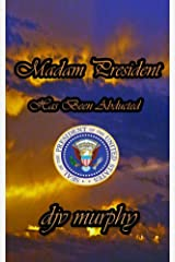 Madam President Has Been Abducted Kindle Edition