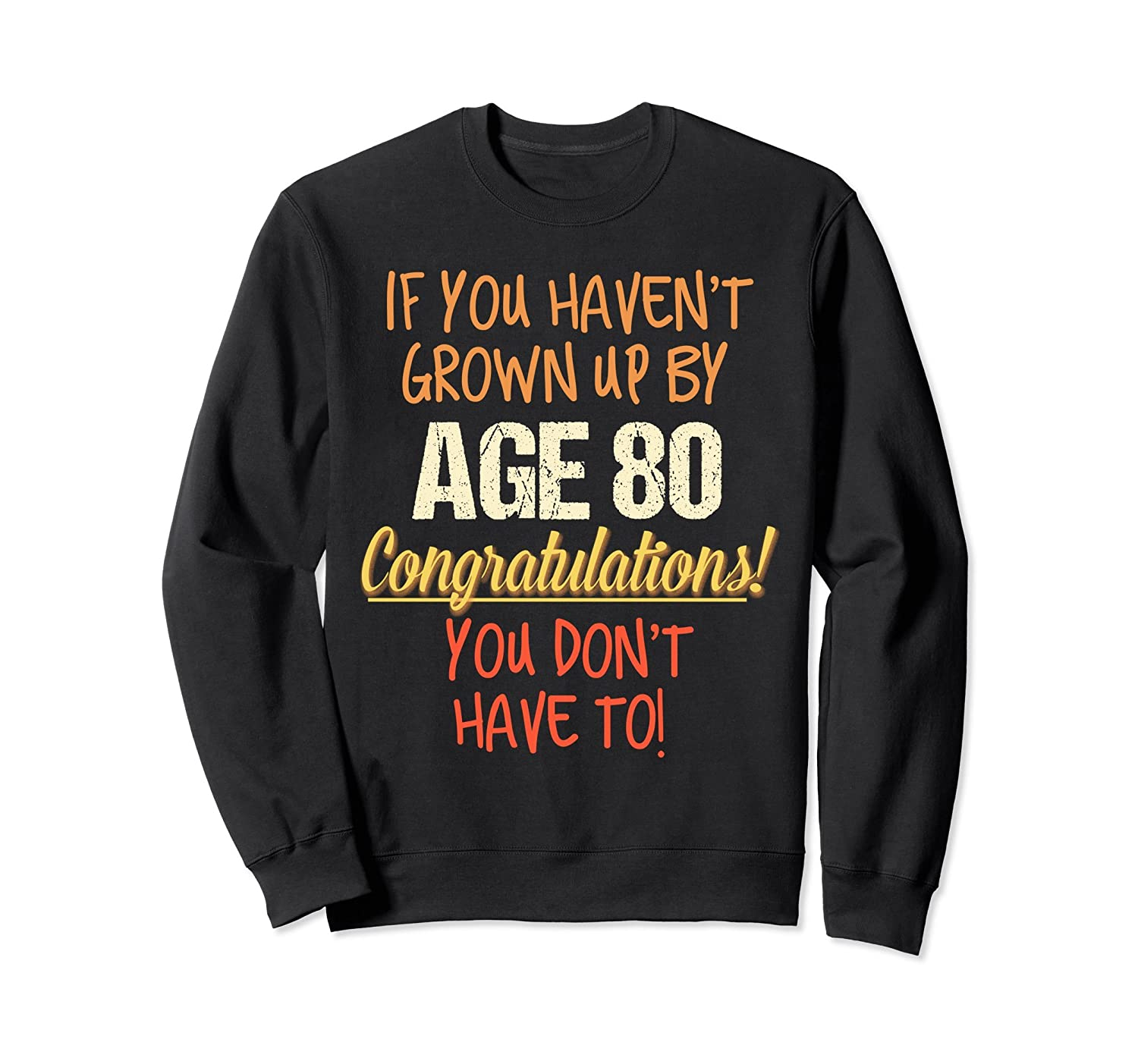 80th Birthday Shirt 80 Years Old Funny Saying Sweatshirt Mt