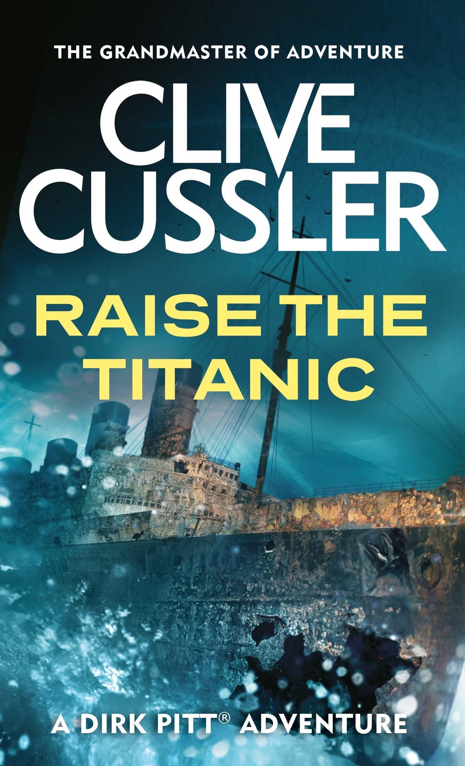 Raise the Titanic (Dirk Pitt): Amazon.co.uk: Clive Cussler: 9780751502985:  Books