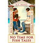 No Time for Fish Tales: A Fitting Finish of Prenatal Predicaments & Just Deserts (Empyreal Privateer Trilogy Book 3)