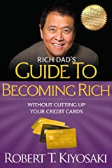 "Rich Dad's Guide to Becoming Rich Without Cutting Up Your Credit Cards: Turn ""Bad Debt"" into ""Good Debt"" Kindle Edition"