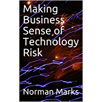 Making Business Sense of Technology Risk