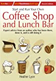 Start and Run Your Own Coffee Shop and Lunch Bar: 2nd edition (How to Small Business Start-Ups)