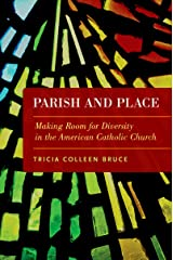 Parish and Place: Making Room for Diversity in the American Catholic Church Kindle Edition