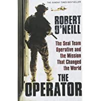 The Operator: The Seal Team Operative And The Mission That Changed The World [Apr 25, 2017] O'Neill, Robert
