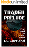 Trader - Prelude: First Novel in the Trader Series