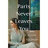 Paris Never Leaves You: A Novel