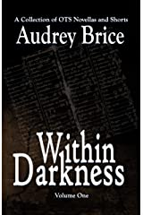 Within Darkness: A Collection of OTS Novellas (Ordo Templi Serpentis Mysteries Book 6) Kindle Edition