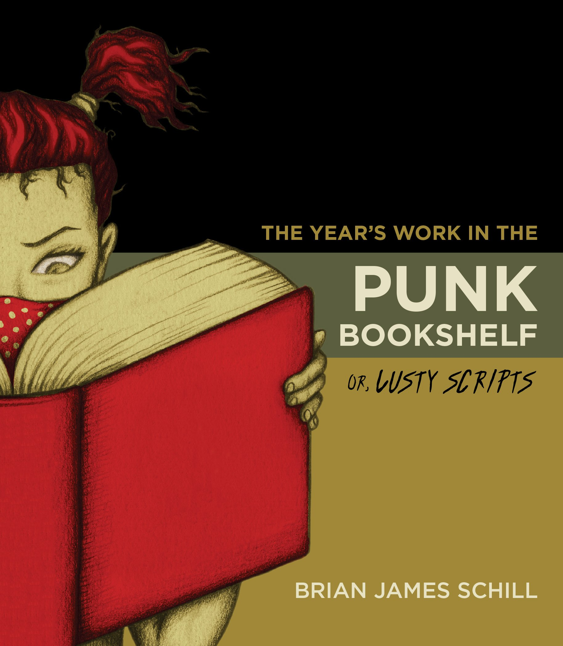 The Year's Work in the Punk Bookshelf, Or, Lusty Scripts ebook