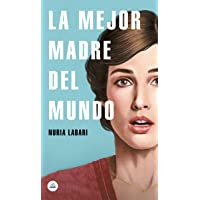 La mejor madre del mundo (Literatura Random House)
