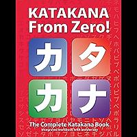 Katakana From Zero!: The complete Katakana book with integrated workbook. (Japanese Writing From Zero! 2)