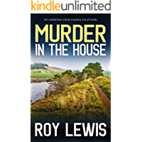 MURDER IN THE HOUSE a gripping crime mystery full of twists (Arnold Landon Detective Mystery and Suspense Book 6)